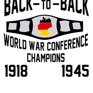 Back-to-Back World War Conference Champions by danielhirsh