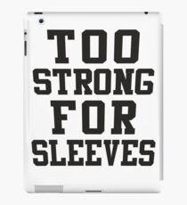 Too Strong For Sleeves, Black Ink | Women's Funny Fitness Top, Crossfit Clothes iPad Case/Skin