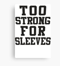 Too Strong For Sleeves, Black Ink | Women's Funny Fitness Top, Crossfit Clothes Canvas Print