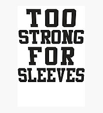 Too Strong For Sleeves, Black Ink | Women's Funny Fitness Top, Crossfit Clothes Photographic Print