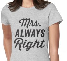 Mrs. Always Right / Mr. Never Right 1/2, Black ink | Couples Matching Shirts, Just Married, Funny Marriage Quotes Womens Fitted T-Shirt