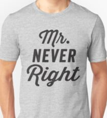 Mr. Never Right / Mrs. Always Right 2/2, Black ink | Couples Matching Shirts, Just Married, Funny Marriage Quotes Unisex T-Shirt