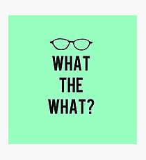 What the What? Photographic Print