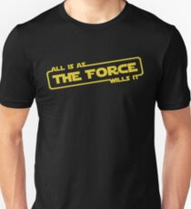 """Star Wars - """"All is as the force wills it..."""" T-Shirt"""