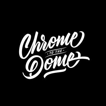 CHROME - Hand Lettering Black & White by Fishtaco