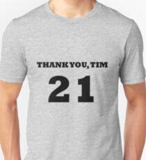 Thank You, Tim Unisex T-Shirt