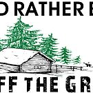 I'D RATHER BE OFF THE GRID PREPPER CABIN CAMPING MOUNTAINS WOODS SURVIVAL HOMESTEAD 3 by MyHandmadeSigns