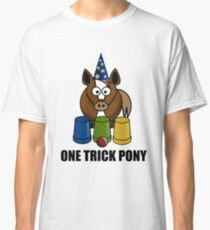 One Trick Pony Classic T-Shirt