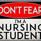 NURSING STUDENT NO FEAR TRUST ME DON'T WORRY WARNING DANGER NURSE by MyHandmadeSigns