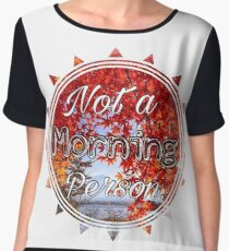 Not a Morning Person Chiffon Top