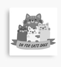 Oh For Cats Sake - black and white Canvas Print