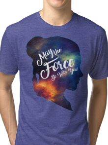 May the Force be With You - Carrie Fisher -Princess Leia Tribute Shirt Tri-blend T-Shirt