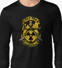 Kick Ass and Chew Bubble Gum! Long Sleeve T-Shirt