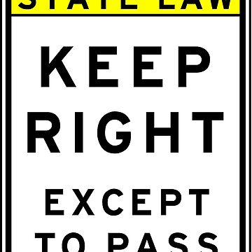 State Law Keep Right Except to Pass  by supercarshirts
