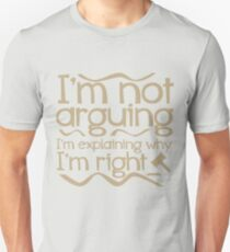 Telling you why I'm write - Lawyer Design T-Shirt