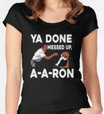 Ya Done Messed Up Women's Fitted Scoop T-Shirt