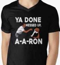 Ya Done Messed Up Men's V-Neck T-Shirt
