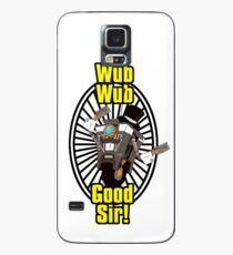 Wub, Wub, Good Sir! Case/Skin for Samsung Galaxy