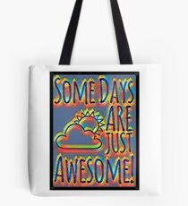 Some days are awesome in color  Tote Bag