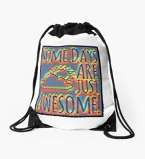 Some days are awesome in color  Drawstring Bag