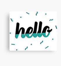 Hello - Teal Canvas Print
