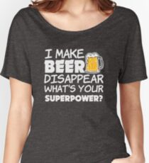 I make beer disappear funny saying  Women's Relaxed Fit T-Shirt