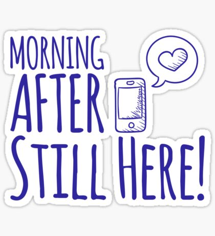 Morning after Sticker
