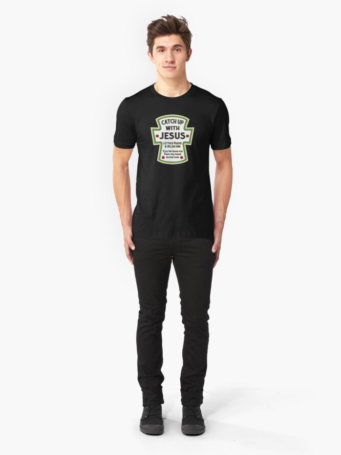 Alternate view of Catch up with Jesus Slim Fit T-Shirt