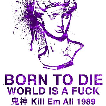 Born to Die / World is a Fuck (Waves) by CoolDad420