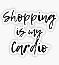 Shopping Is My Cardio Shirt Sticker