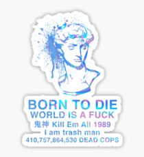 Born to Die / World is a Fuck (Holographic) Sticker