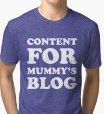Content for mummy's blog Tri-blend T-Shirt