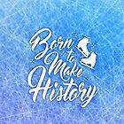 Born to Make History // Yuri on Ice by hocapontas