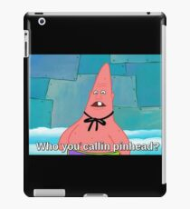 Who you callin Pinhead iPad Case/Skin