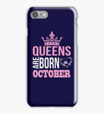 Queens are born in october T-shirt iPhone Case/Skin