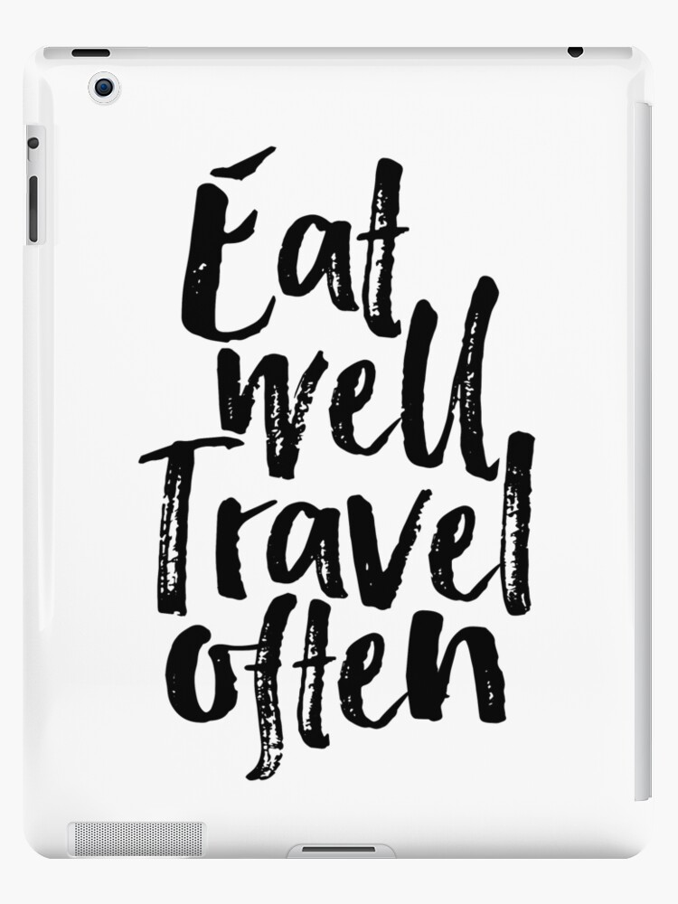 Eat Well Travel Oftenlife Quotes Modern Wall Art Travel Quote