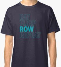 Eat, Sleep, Row, Repeat (Aqua) Classic T-Shirt
