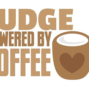JUDGE powered by coffee by jazzydevil