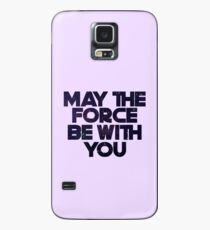May the Force Case/Skin for Samsung Galaxy
