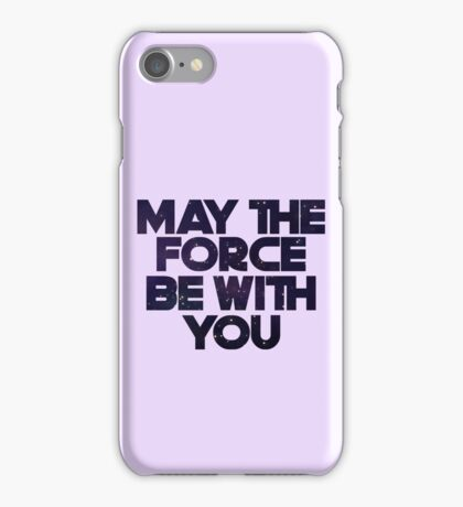 May the Force iPhone Case/Skin