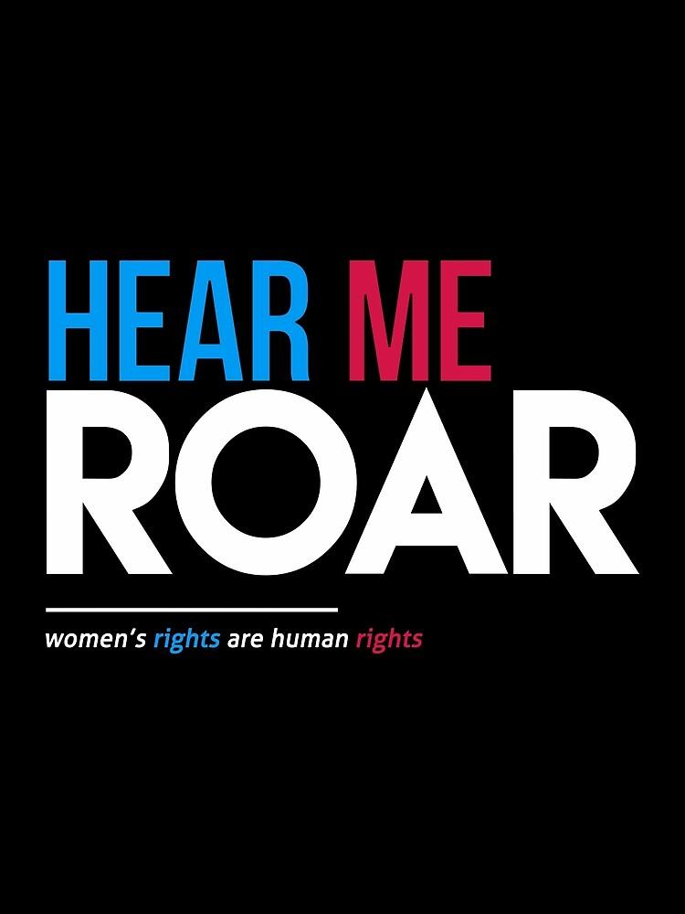 Hear Me Roar (Frauenrechte sind Menschenrechte) von BootsBoots
