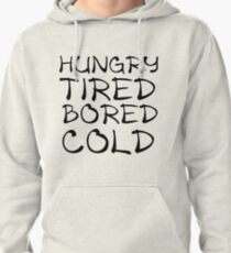 HUNGRY TIRED BORED COLD T-Shirt