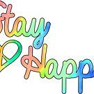 STAY HAPPY HAPPINESS LOVE HEART RAINBOW PEACE by MyHandmadeSigns