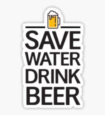 Save water Drink beer Sticker