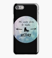 We Were Born to Make History- Yuri!!! on ice iPhone Case/Skin