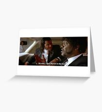 Oh Man, I Shot Marvin In The Face (Pulp Fiction) Greeting Card
