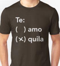 Te Amo? Te Quila? Tequila T-Shirt