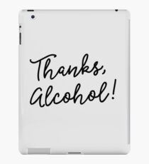 Thanks, Alcohol! iPad Case/Skin