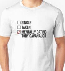 MENTALLY DATING TOBY CAVANAUGH Unisex T-Shirt