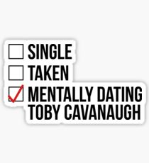MENTALLY DATING TOBY CAVANAUGH Sticker